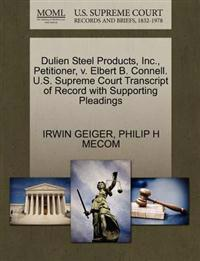 Dulien Steel Products, Inc., Petitioner, V. Elbert B. Connell. U.S. Supreme Court Transcript of Record with Supporting Pleadings