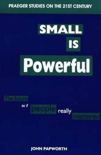 Small Is Powerful