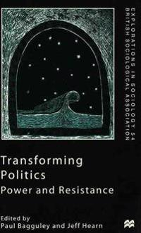 Transforming Politics: Power and Resistance