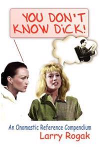 You Don't Know Dick!
