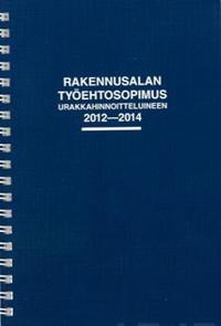 Rakennusalan työehtosopimus urakkahinnoitteluineen 2012-2014