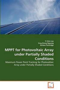 Mppt for Photovoltaic Array Under Partially Shaded Conditions