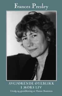 Avgjørende øyeblikk i mors liv - Frances Presley pdf epub