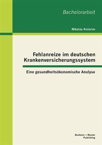 Fehlanreize Im Deutschen Krankenversicherungssystem