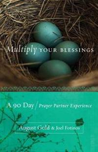 Multiply Your Blessings: A 90 Day Prayer Partner Experience