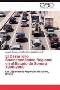 El Desarrollo Socioeconomico Regional En El Estado de Sonora 1990-2000