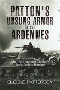 Patton's Unsung Armor of the Ardennes