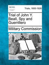Trial of John Y. Beall, Spy and Guerrillero