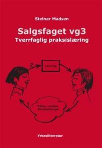 Salgsfaget vg3; tverrfaglig praksislæring