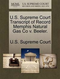 U.S. Supreme Court Transcript of Record Memphis Natural Gas Co V. Beeler.