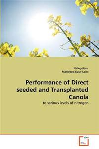 Performance of Direct Seeded and Transplanted Canola