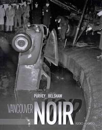Vancouver Noir: 1930-1960