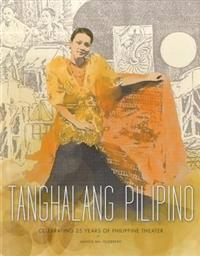 Tanghalang Pilipino: 25 Years of Philippine Theater