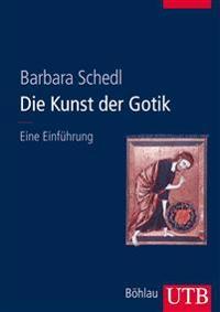 Die Kunst Der Gotik: Eine Einfuhrung