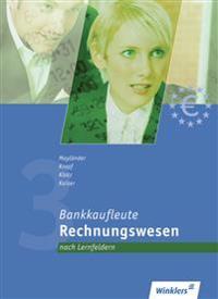 Bankkaufleute 3. Rechnungswesen für Bankkaufleute nach Lernfeldern. Schülerband