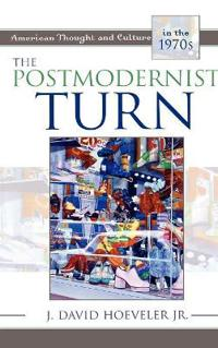 The Postmodernist Turn