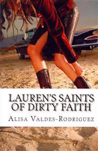 Lauren's Saints of Dirty Faith: A Dirty Girls Social Club Novel
