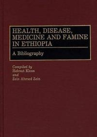 Health, Disease, Medicine and Famine in Ethiopia