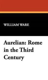 Aurelian Rome in the Third Century