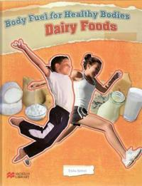 Body Fuel for Healthy Bodies Dairy Products Macmillan Library