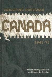 Creating Postwar Canada