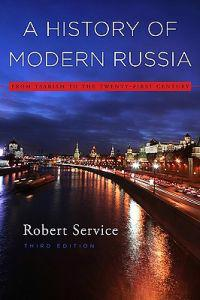 A History of Modern Russia: From Tsarism to the Twenty-First Century, Third Edition