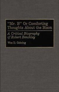 Mr. B or Comforting Thoughts About the Bison