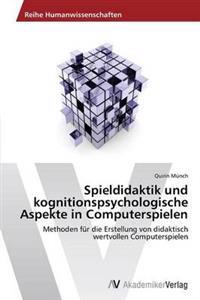 Spieldidaktik Und Kognitionspsychologische Aspekte in Computerspielen