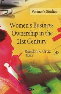 Women's Business Ownership in the 21st Century