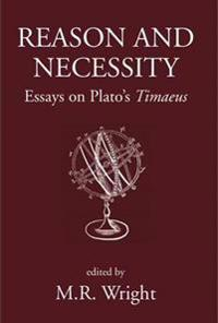 Reason and Necessity: Essays on Plato's Timaeus