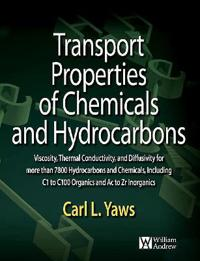 Transport Properties of Chemicals and Hydrocarbons: Viscosity, Thermal Conductivity, and Diffusivity for More Than 7800 Hydrocarbons and Chemicals, In