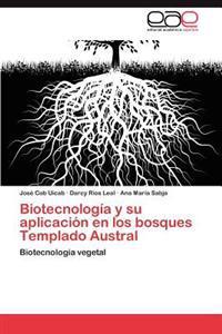 Biotecnologia y Su Aplicacion En Los Bosques Templado Austral