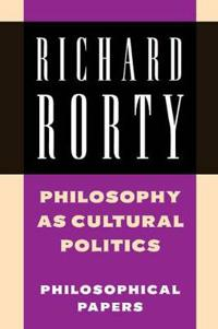 Richard Rorty: Philosophical Papers Set 4 Paperbacks Philosophy as Cultural Politics