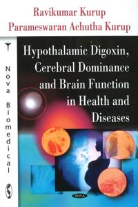 Hypothalamic Digoxin, Cerebral Dominance and Brain Function in Health and Diseases