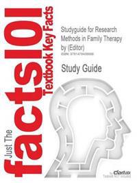 Studyguide for Research Methods in Family Therapy by (Editor), ISBN 9781572309609