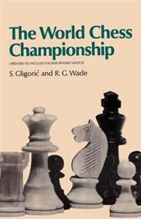 The World Chess Championship Updated to Include the 1972 Fischer-Spassky Match