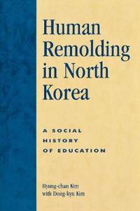 Human Remolding in North Korea