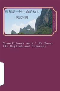 Cheerfulness as a Life Power: Bilingual Reading in English and Chinese