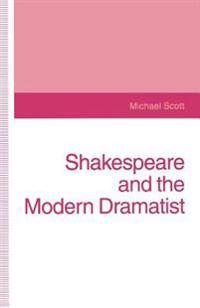 Shakespeare and the Modern Dramatist