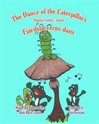 The Dance of the Caterpillars Bilingual Swedish English