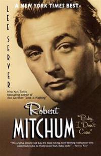 Robert Mitchum: Baby, I Don't Care