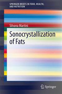 Sonocrystallization of Fats