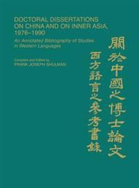 Doctoral Dissertations on China and on Inner Asia, 1976-1990