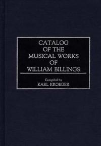 Catalog of the Musical Works of William Billings