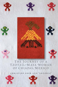 The Journey of a Tzotzil-Maya Woman of Chiapas, Mexico