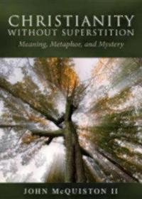 Christianity Without Supersitition