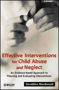 Effective Interventions for Child Abuse and Neglect