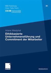 Ethikbasierte Unternehmensfuhrung Und Commitment Der Mitarbeiter