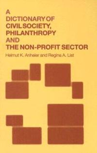 A Dictionary of Civil Society, Philanthropy and The Non-Profit Sector