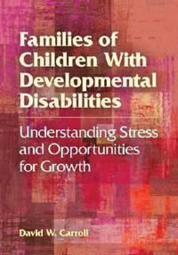 Families of Children With Developmental Disabilities